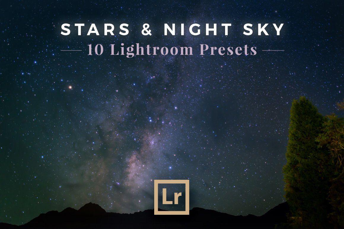 Stars Night Sky Lightroom Presets Lightroom Presets Stars At Night Lightroom