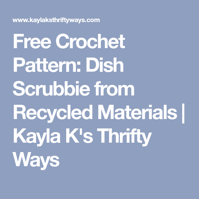 Free Crochet Pattern Dish Scrubbie From Recycled Materials Kayla
