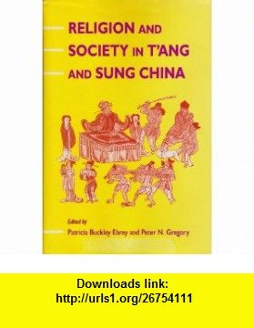 Religion and Society in TAng and Sung China (9780824815127