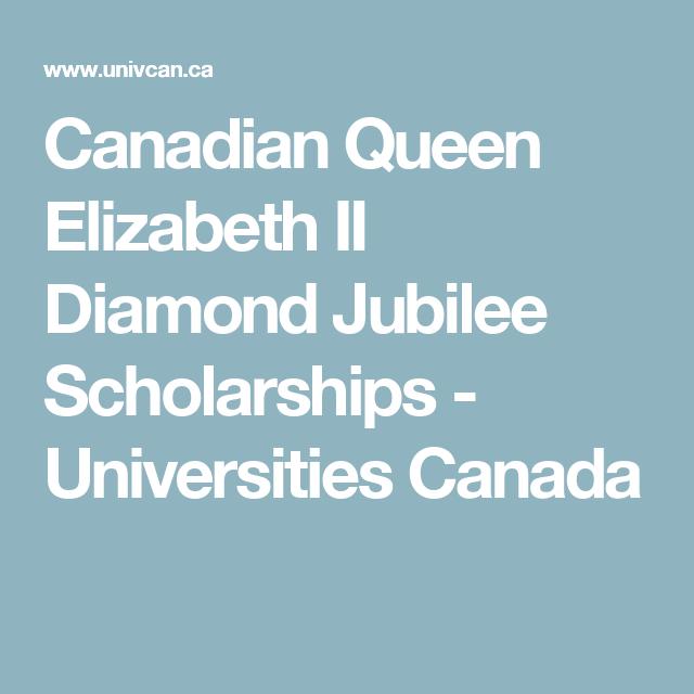 Canadian Queen Elizabeth Ii Diamond Jubilee Scholarships Universities Canada Student Scholarships Scholarships Canada Scholarships