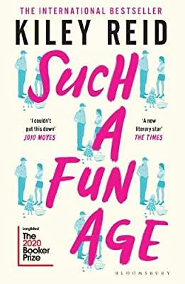 Such a Fun Age: Longlisted for the 2020 Booker Prize: Amazon.co.uk: Reid, Kiley: 9781526612168: Books