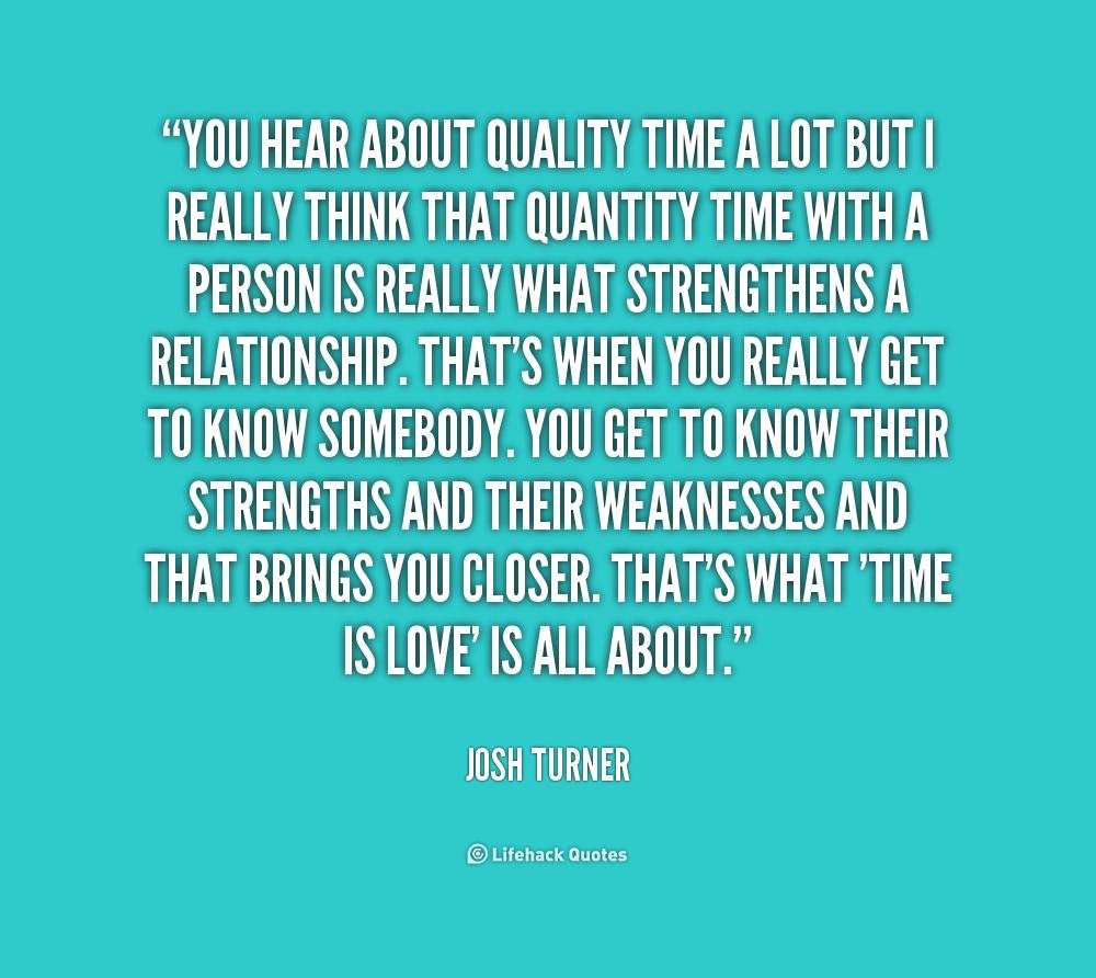 Quotes Quality Quotejoshturneryouhearaboutqualitytimealot224429