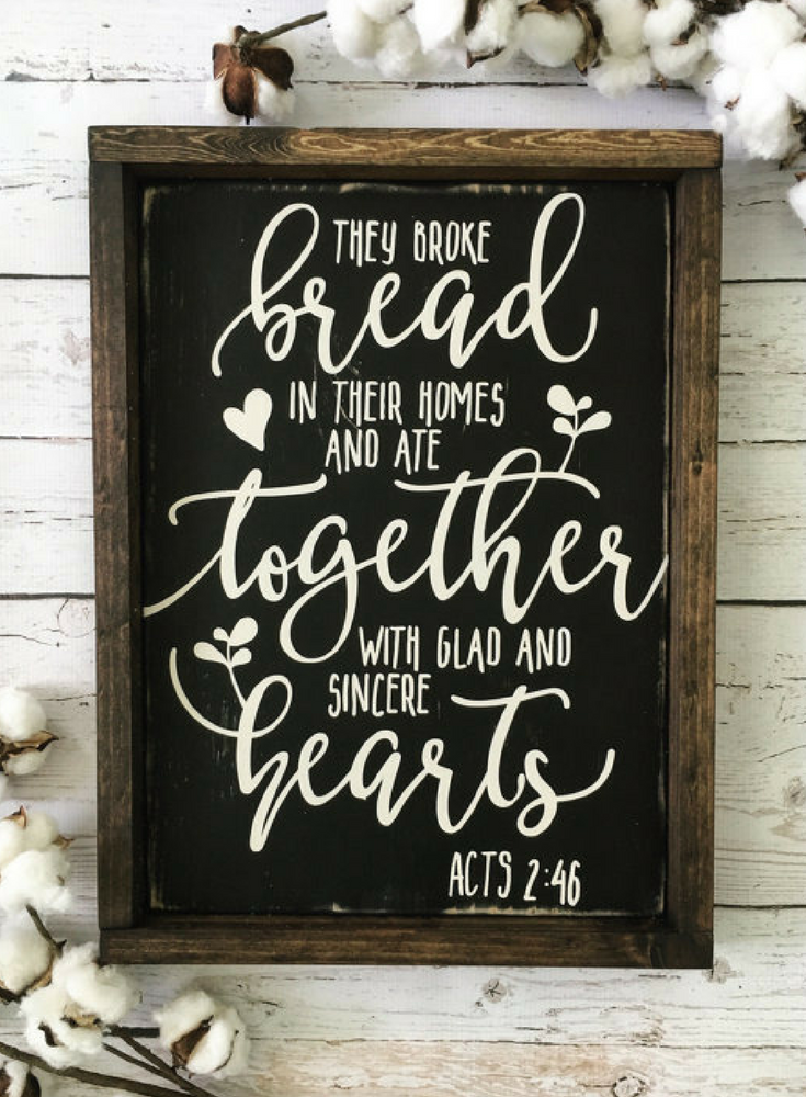 They Broke Bread Wood Sign, Acts 2:46 Rustic Wood Sign, Scripture Sign