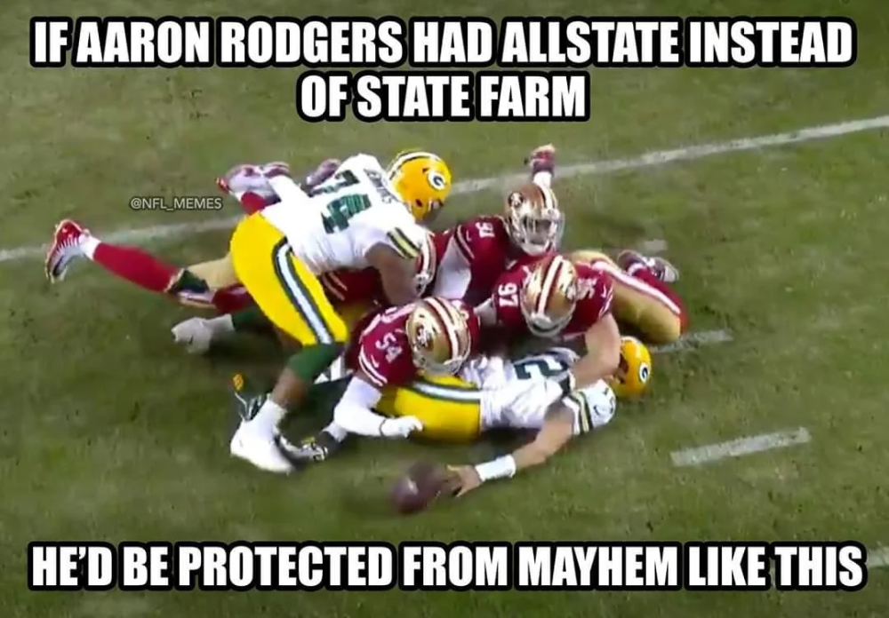 If Aaron Rodgers Had Allstate Instead Of State Farm 49ers Aaron Rodgers Nfl Funny Green Bay Memes