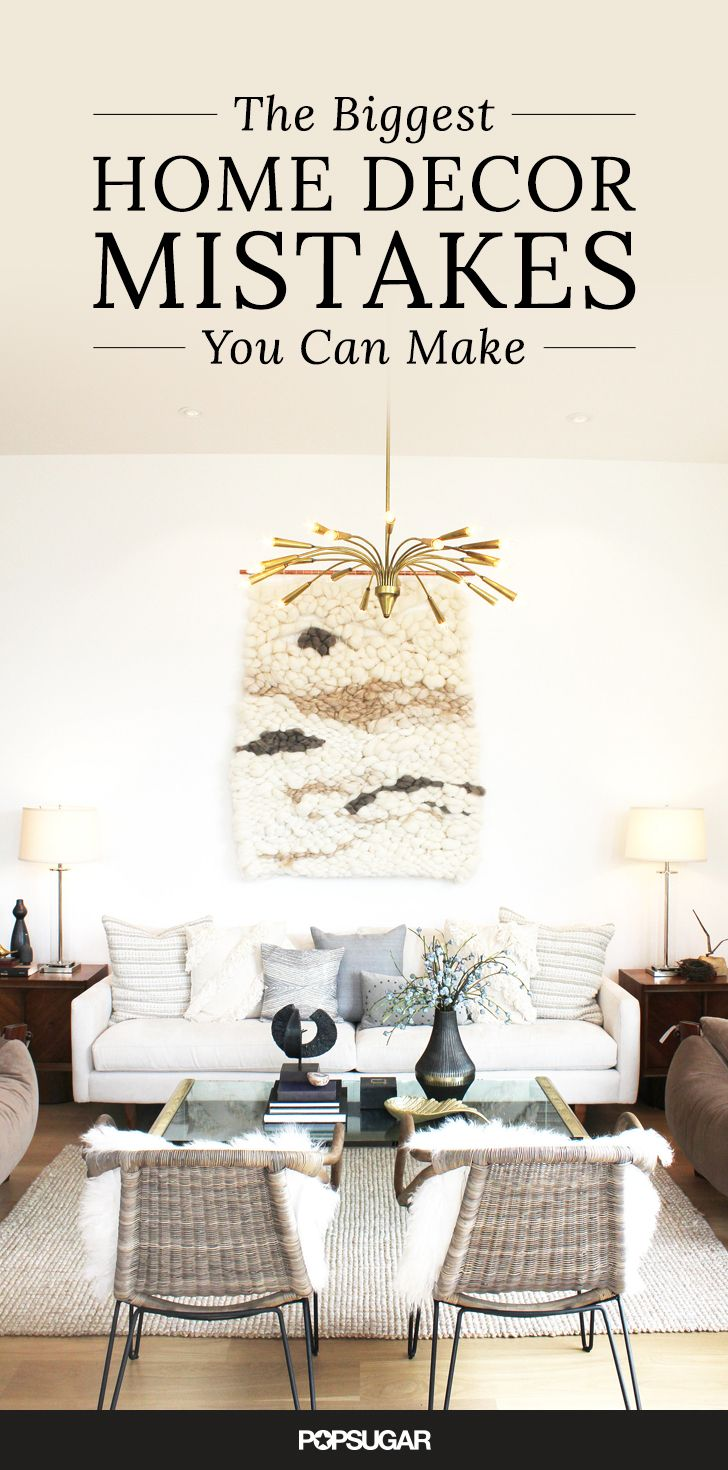 The 8 Biggest Home Decor Mistakes You Can Make Decorating Learning And Interiors