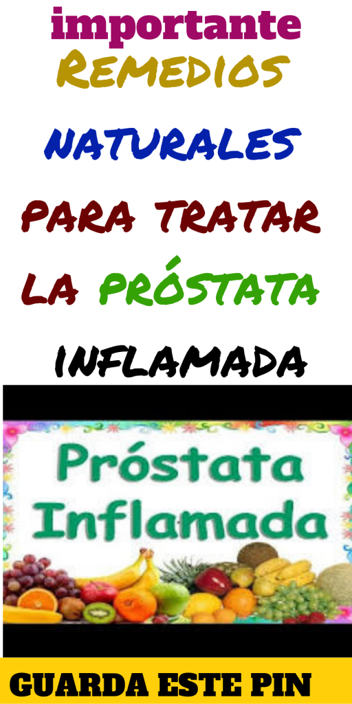 desinflamar prostata remedio natural