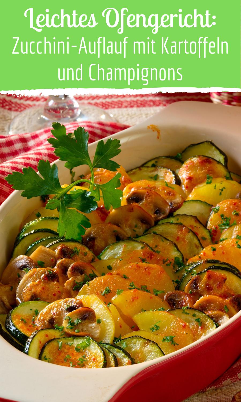Zucchini-Auflauf mit Kartoffeln & Champignons
