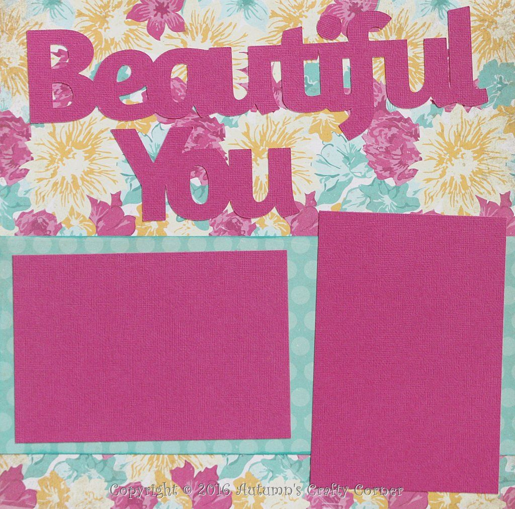 How to add scrapbook pages - Beautiful You Premade Scrapbook Page 12x12 Layout
