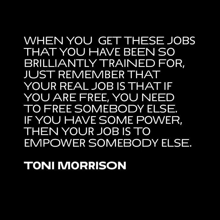 Image result for Toni morrison quote about freeing others