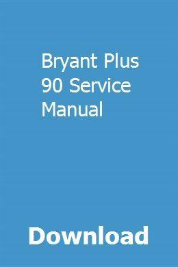 bryant 90 plus manual manual guide example 2018 u2022 rh netusermanual today Bryant Hornet Logo Bryant Furnace Parts