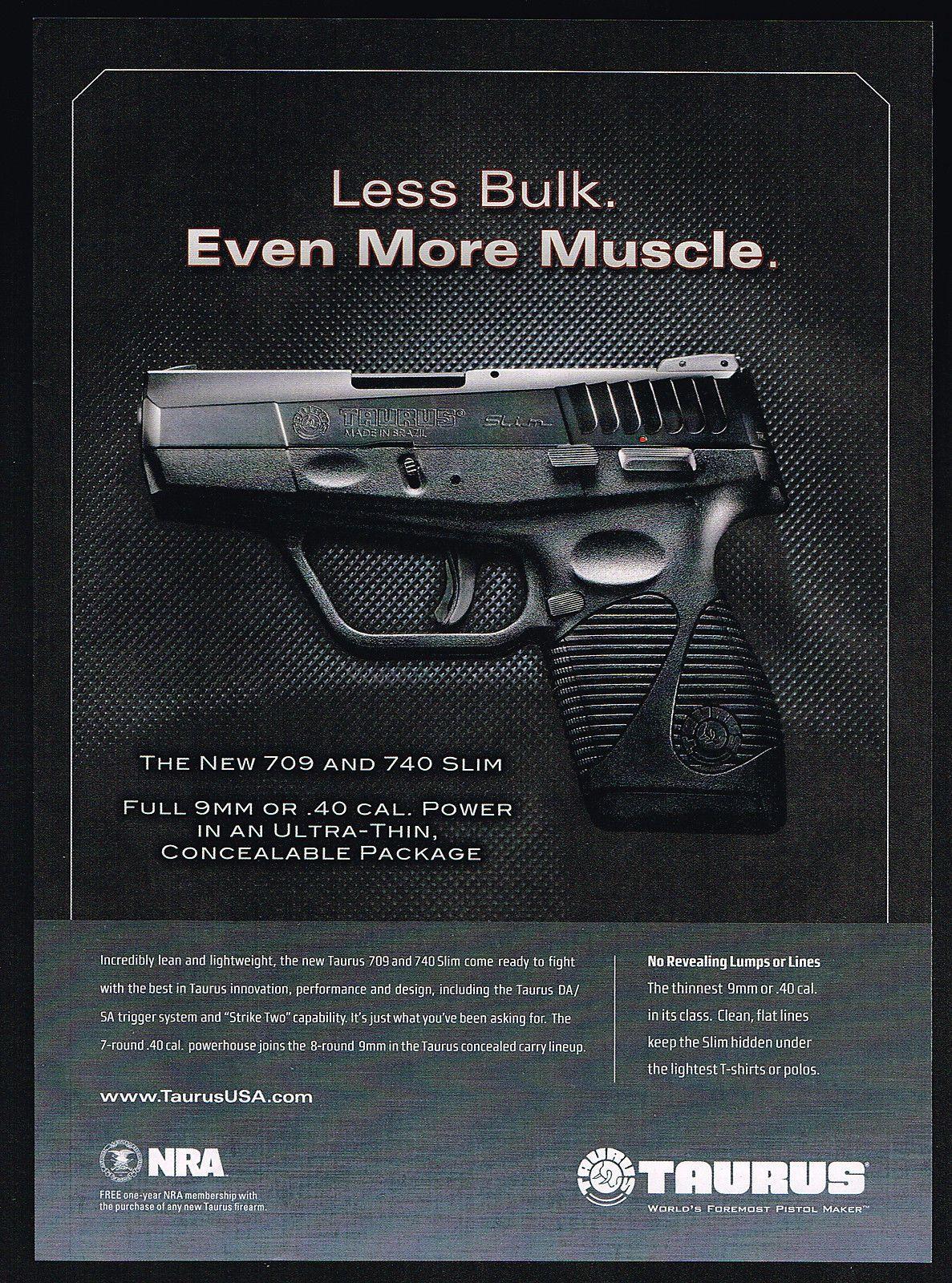 2011 Taurus 709 740 Slim Pistol Gun Less Bulk More Muscle Print Ad