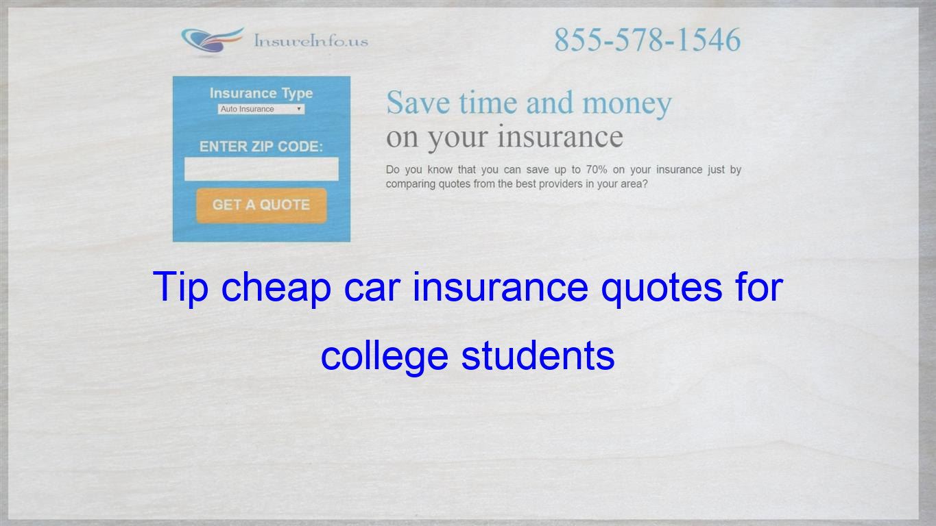 Tip Cheap Car Insurance Quotes For College Students Quotes For