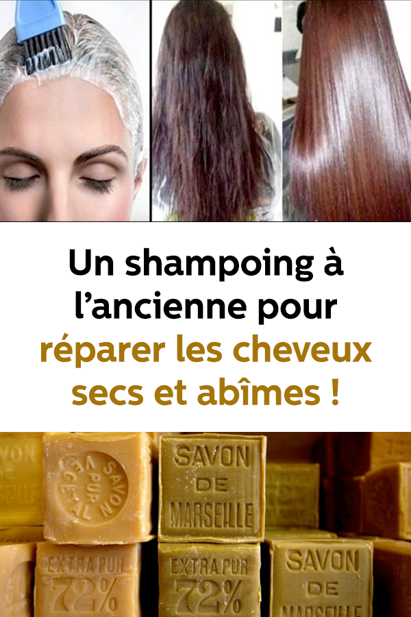 Un shampoing à l'ancienne pour réparer les cheveux secs et