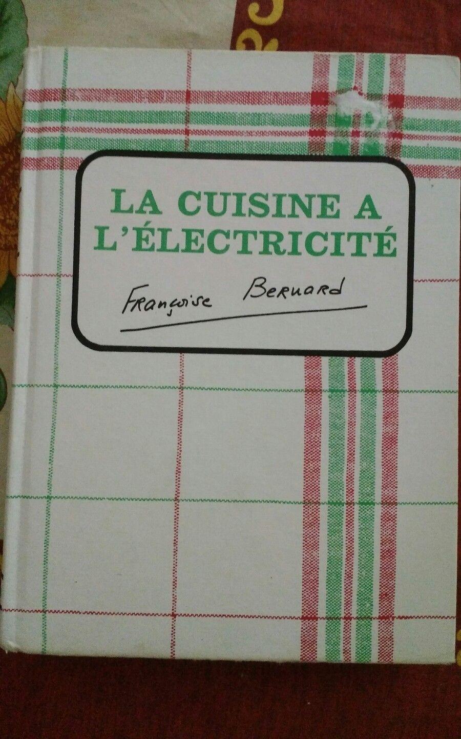 Livre Ancien La Cuisine A L Electricite Francoise Bernard 1973
