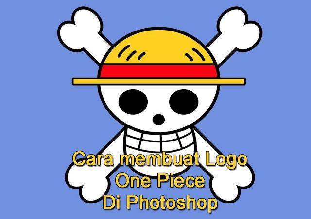 Cara Membuat Logo One Piece Dengan Photoshop Belajar Grafis
