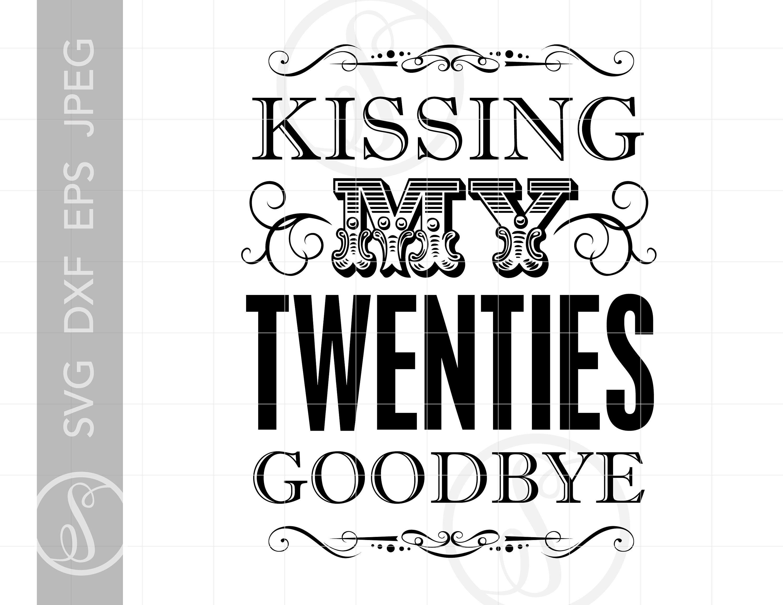 30th Birthday Sign Art Svg Design Twenties Goodbye Svg Dxf Etsy In 2020 Birthday Sign 30th Birthday Sign 40 Birthday Signs