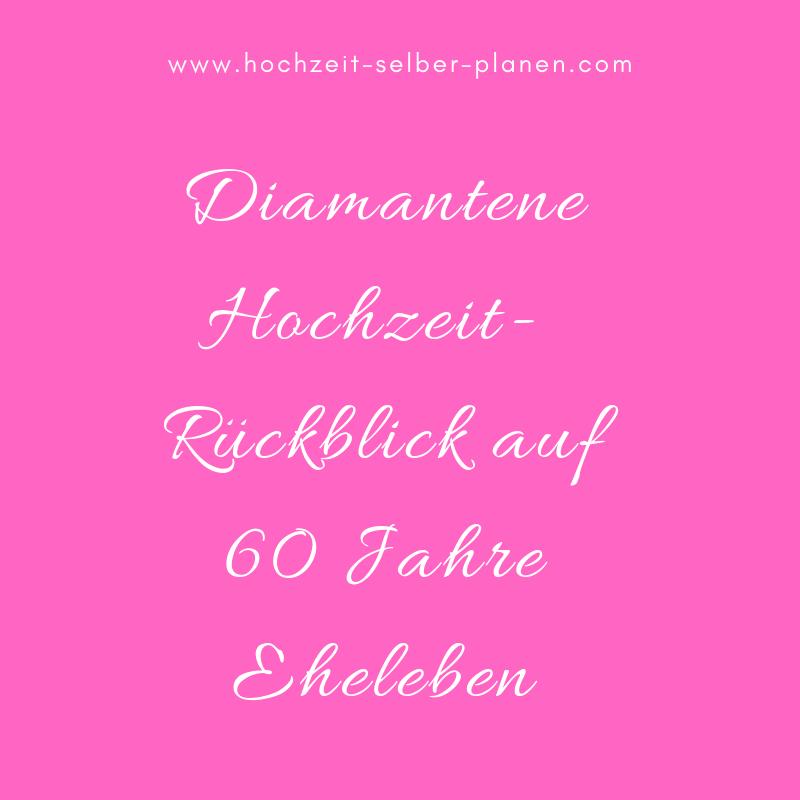 Diamantene Hochzeit - Allgemeine Informationen für das ...