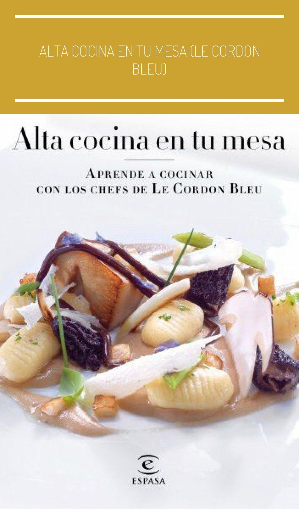 Comida Francesa Doce Alta Cocina En Tu Mesa Le Cordon Bleu Libros Cordon Bleu Le Cordon Bleu Cordon Bleu Recipe