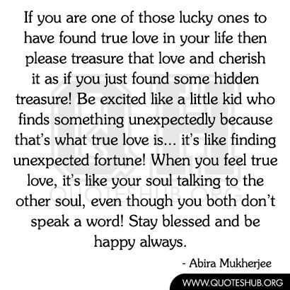 I Am Lucky To Have It All Finding True Love What S True Love Love Quotes