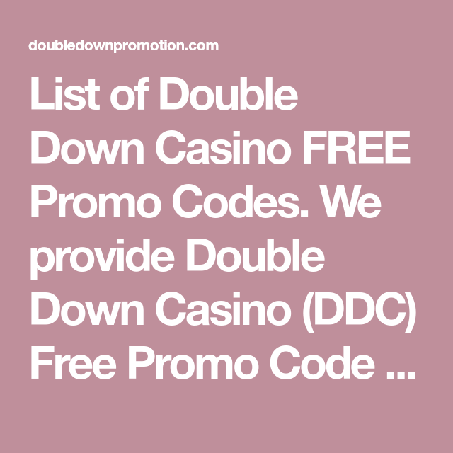 List Of Double Down Casino Free Promo Codes We Provide Double Dow