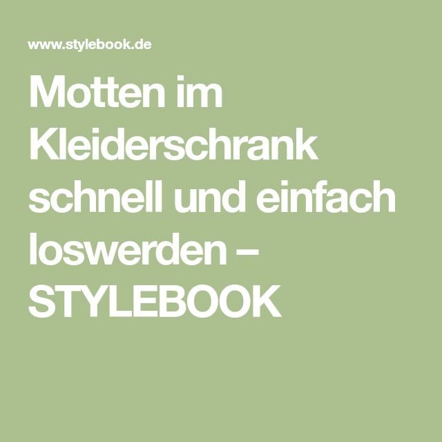 Motten Im Kleiderschrank Schnell Und Einfach Loswerden Stylebook In 2020 Motten Im Kleiderschrank Kleiderschrank Was Hilft Gegen Motten
