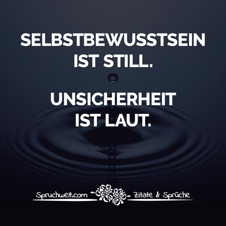 Bemerkenswert Sprüche Lebensweisheiten Dekoration Von Stsein Ist Still. Unsicherheit Ist Laut. -