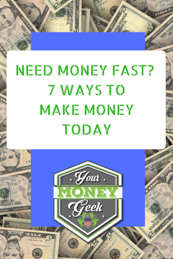 Need Money Fast 7 Ways To Make Today