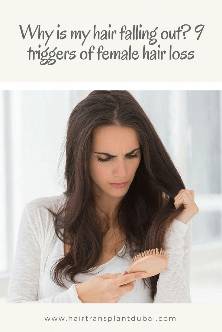Why is my hair falling out? 9 triggers of female hair loss ...