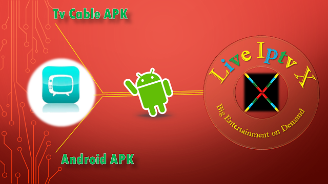 TV Cable Android Iptv Premium Apk Tv Cable APK - Watch TV