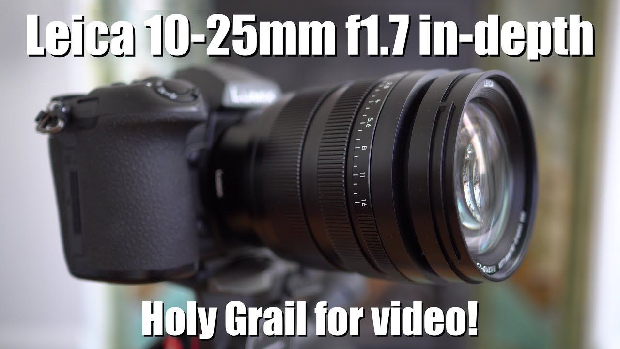 Leica 10 25mm F1 7 Review Holy Grail For Video Leica 25mm Video