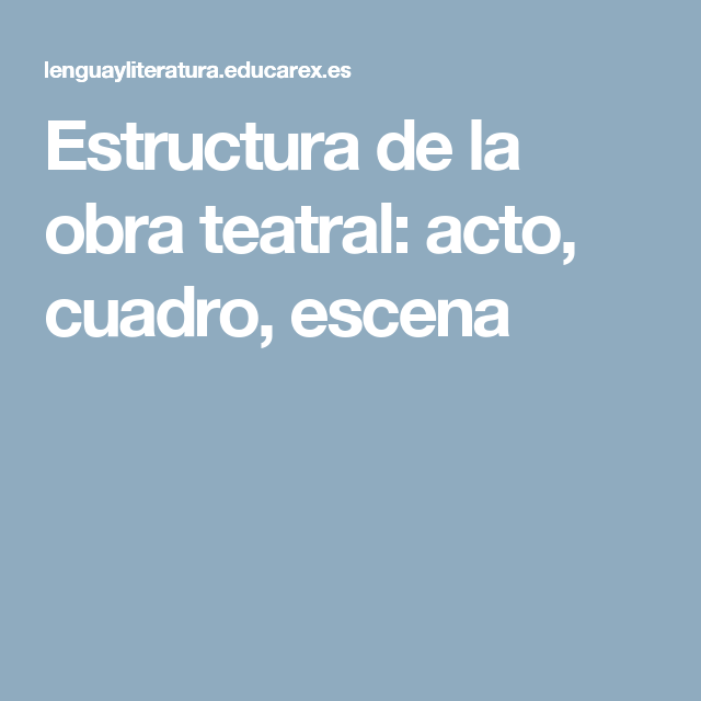 Estructura De La Obra Teatral Acto Cuadro Escena