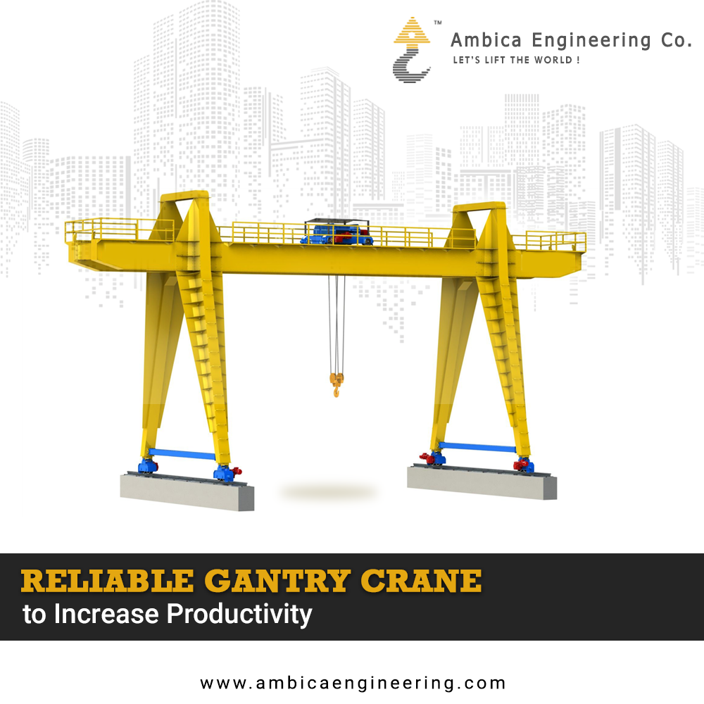 Ambica Engineering Offers Superior Quality Gantry Crane To