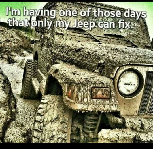 I Ve Had Many Of These Days If I M Lucky Hahaha I Ll Have Plenty More With Images Jeep Memes