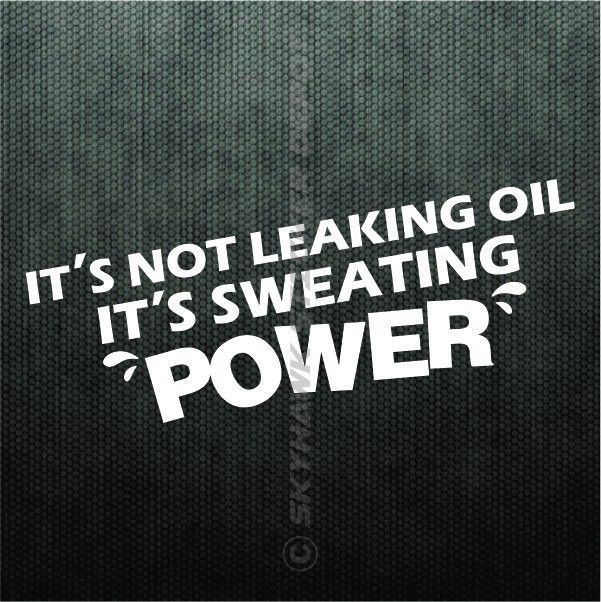 Not Leaking Oil Sweating Power Vinyl Sticker Decal JDM Car Bumper - Car decals and bumper stickers