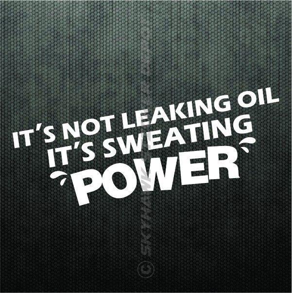 Sweating Power Funny Bumper Sticker Vinyl Decal Muscle Car Truck JDM Vtec Oil