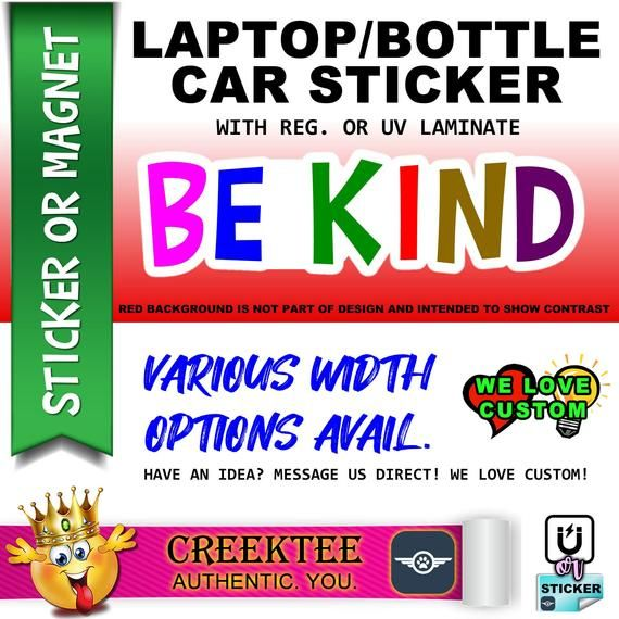 1x Be Kind 3 4 5 Or 6 Wide Vinyl Sticker Laminate Uv Laminate And Magnet Options In 2020 Magnetic Bumper Stickers Vinyl Sticker Sheets Vinyl Sticker