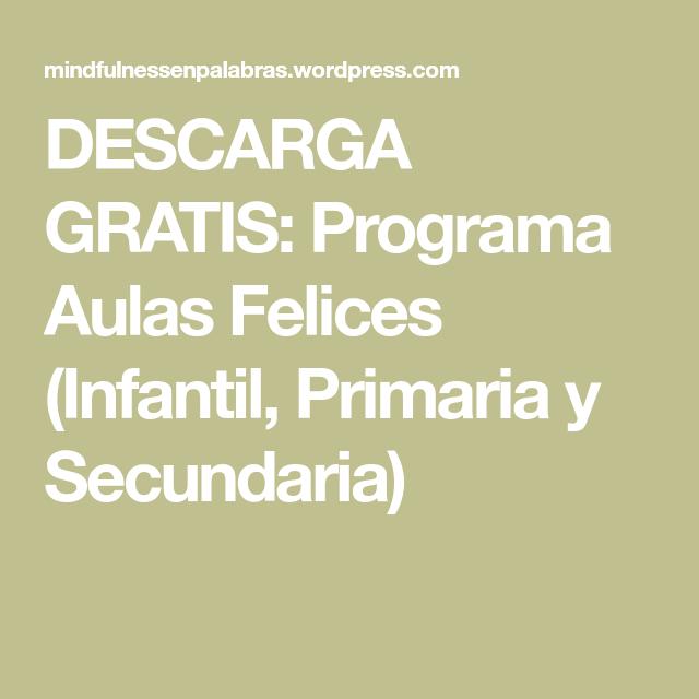 DESCARGA GRATIS: Programa Aulas Felices (Infantil, Primaria y Secundaria)