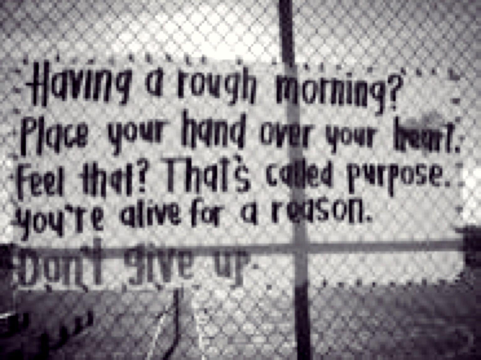 Rossz a reggeled? Tedd a kezed a szívedre. Érzed? Hívnak a céljaid. Hiszen ezért élsz Ne add fel!