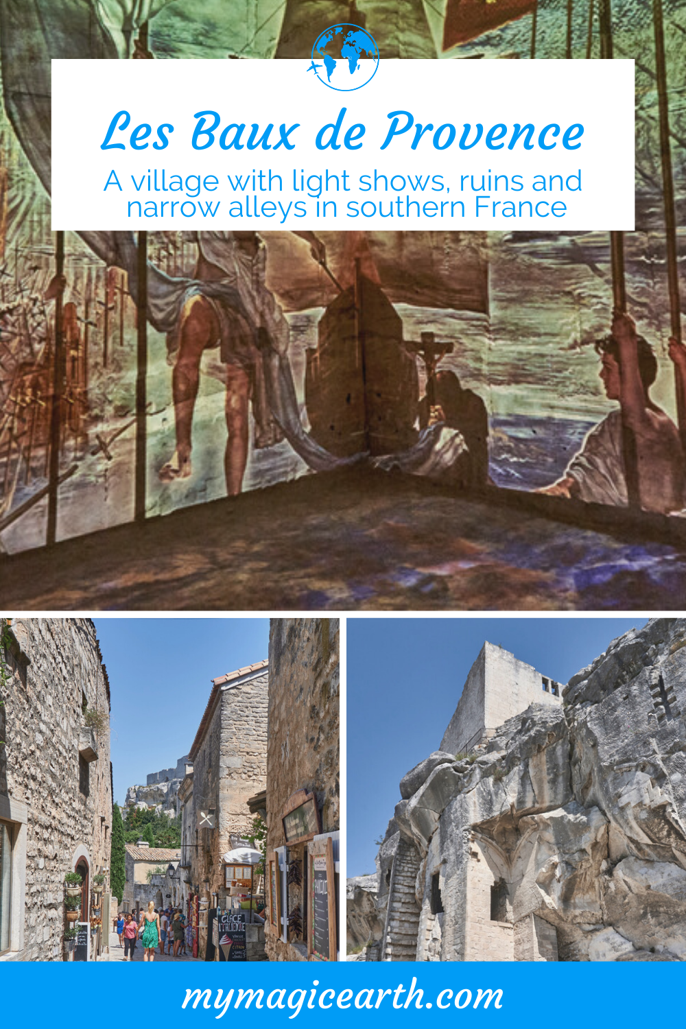 Open Air Museums Of Les Baux De Provence In The Heart Of The Alpilles My Magic Earth Europe Travel France Travel Guide Europe Travel Destinations