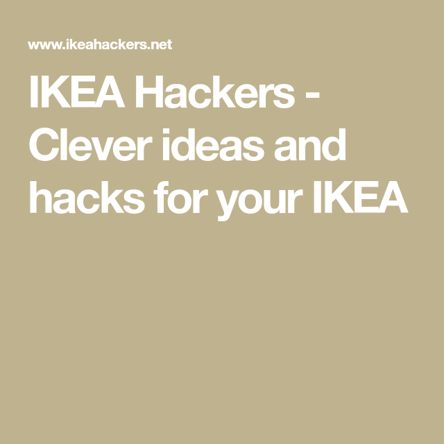 IKEA Hackers - Clever ideas and hacks for your IKE