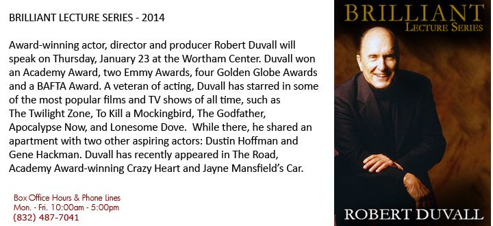 Robert Duvall, award winning actor, director and producer will be giving a lecture at Wortham on Jan 23