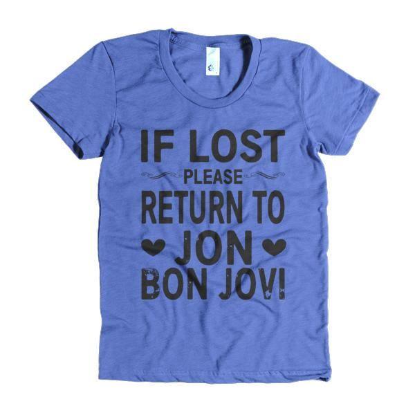 f8149276 IF LOST PLEASE RETURN TO JON BON JOVI Short sleeve women's t-shirt, more  colors