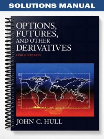 Solutions Manual For Options Futures And Other Derivatives Solutions Economics Hull