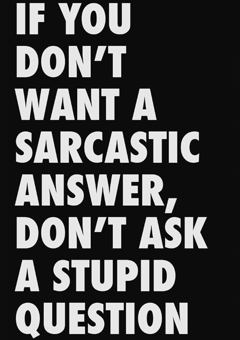 Questions And Answers In Life Funny Sarcastic Quotes