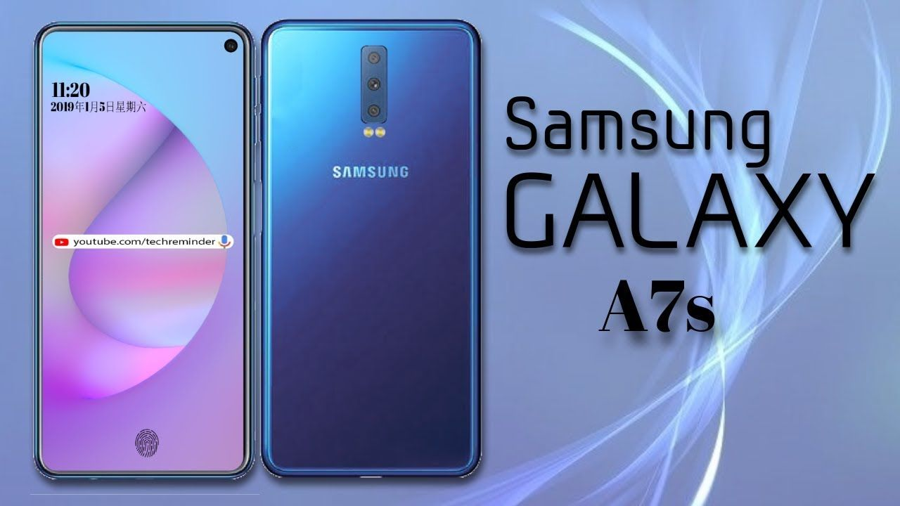 Samsung Galaxy A7s 2019 Release Date Price Specifications Feature Galaxy Samsung Galaxy Youtube