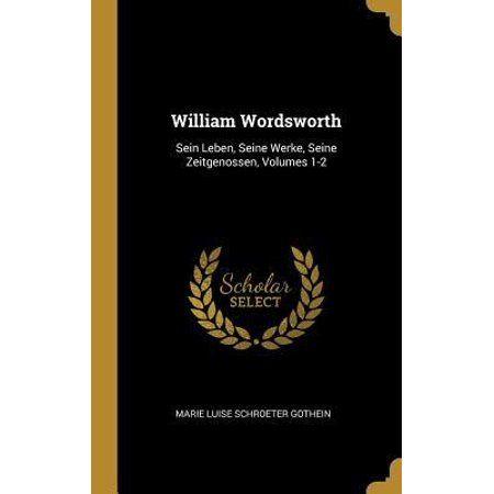 William Wordsworth: Sein Leben, Seine Werke, Seine Zeitgenossen, Volumes 1-2 (Other)