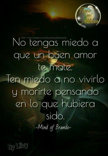 No Tengas Miedo A Que Un Buen Amor Te Mate Ten Miedo A No