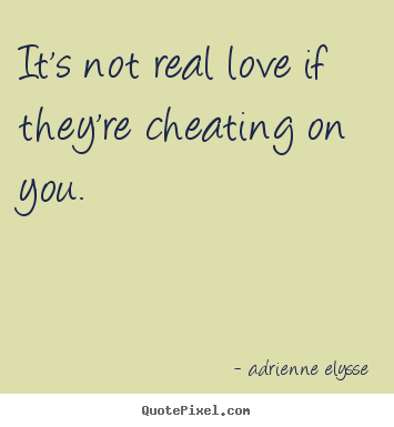 It S Not Real Love If They Re Cheating You Notreal Love Relationships Myquote Quote Quotes Adrienneelysse Brutallyhonest Memes Quotes Real Love Quotes