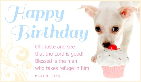 Happy Birthday Oh taste and see that the Lord is good Blessed – Free E Birthday Cards