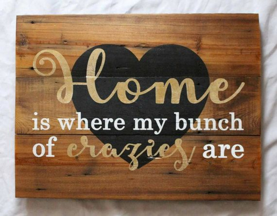 "Funny Home Decor Signs Rustic Wood Sign  ""home Is Where My Bunch Of Crazies Are"